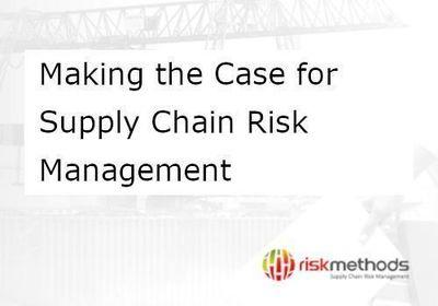 Whitepaper Making the Case for Supply Chain Risk Management